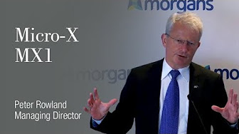 Micro-X (ASX:MX1) Presentation: Peter Rowland, Managing Director